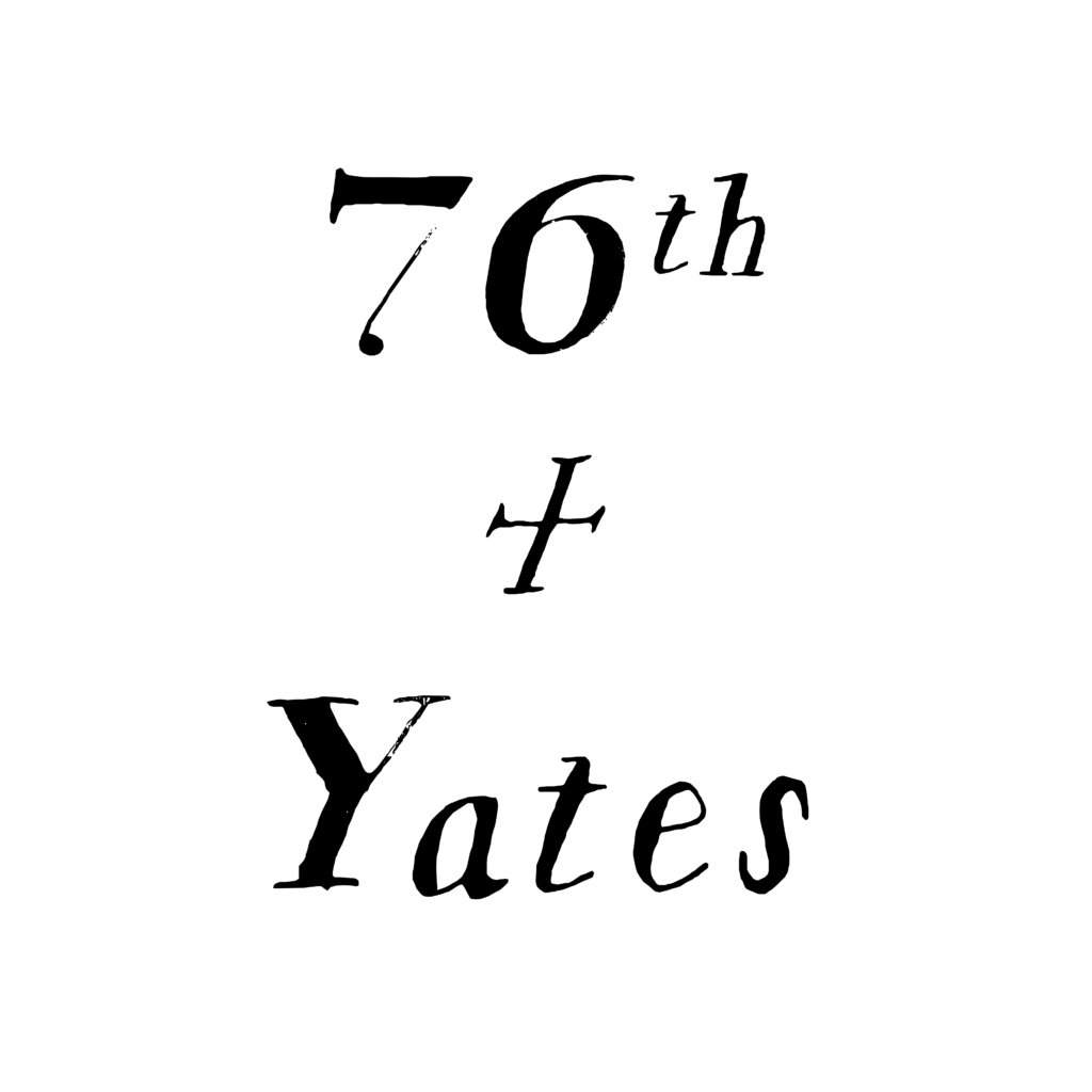 Text: 76th + Yates.