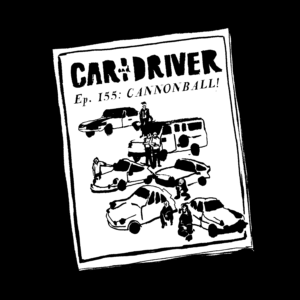 Black and white illustration of an issue of Car and Driver magazine, showing people standing among a group of cars and the text, Episode 155: Cannonball.
